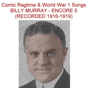 Billy Murray - Everything Is Going Up (Recorded 1917)