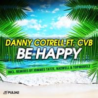 Be Happy (Topmodelz rmx) - DANNY COTRELL