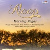 Alaap - Morning Ragas