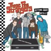 Those Fine Strangers - Satisfied