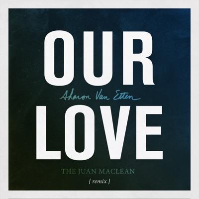 Our Love (The Juan MacLean Remix) - Single - Sharon Van Etten