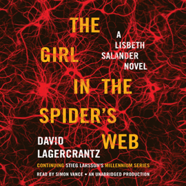 The Girl in the Spider's Web: A Lisbeth Salander Novel - Millennium Series, Book 4 (Unabridged) audiobook