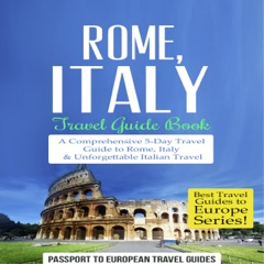 Rome, Italy: Travel Guide Book: Best Travel Guides to Europe, Book 2 (Unabridged)