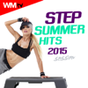 Step Summer Hits 2015 Session (60 Minutes Non-Stop Mixed Compilation for Fitness & Workout 132 BPM) - Various Artists