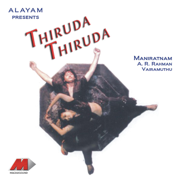 Thiruda Thiruda (Original Motion Picture Soundtrack) - A. R. Rahman - A. R. Rahman