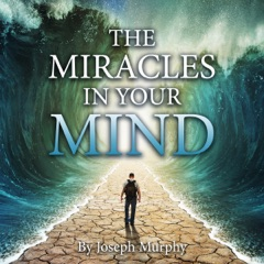 The Miracles in Your Mind (Unabridged)