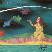 Aztec Camera - All I Need Is Everything