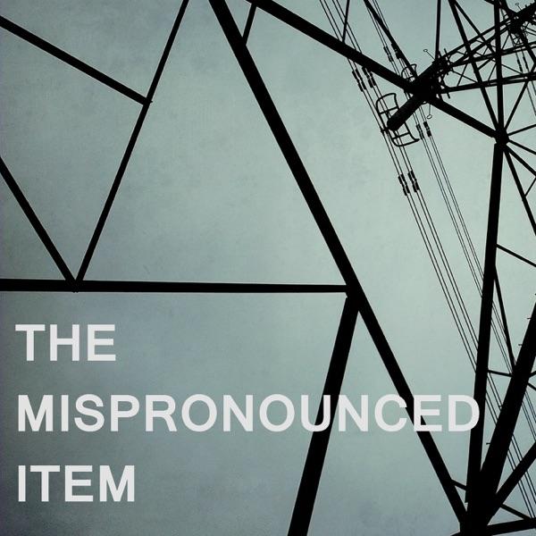 The Mispronounced Item