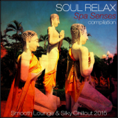 Soul Relax Compilation: Spa Senses Compilation (Smooth Lounge & Silky Chillout 2015)