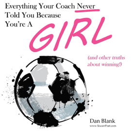 Everything Your Coach Never Told You Because You're a Girl: And Other Truths About Winning (Unabridged) audiobook