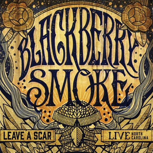 Blackberry Smoke - Leave a Scar: Live in North Carolina