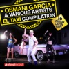 Osmani Garcia & Various Artists - El Taxi Compilation  16 Urban Latin Hits Album