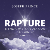 The Rapture and End-Time Tribulation Explained, Pt. 3