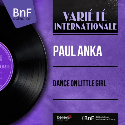 Dance on Little Girl (feat. Sid Feller and His Orchestra) [Mono Version] - EP - Paul Anka