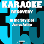 Recovery (In the Style of James Arthur) [Karaoke Instrumental Version]