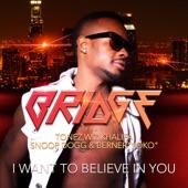 I Want to Believe in You (feat. Tonez, Wiz Khalifa, Snoop Dogg & Berner) - Single