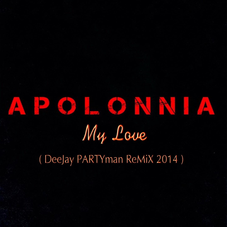 My Love (Deejay Partyman Remix 2014)