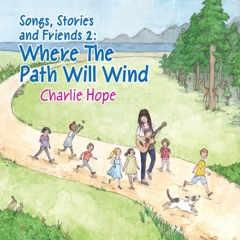 Songs, Stories and Friends 2: Where the Path Will Wind