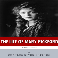 American Legends: The Life of Mary Pickford (Unabridged)