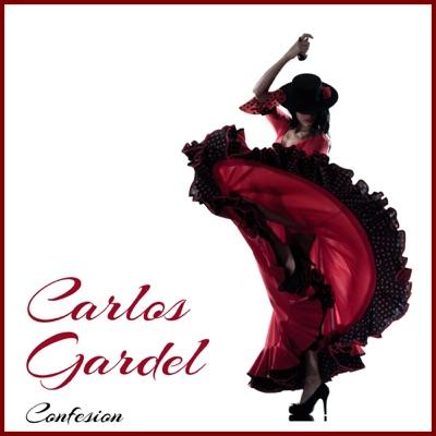 Confesion - Carlos Gardel