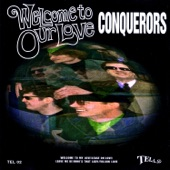 The Conquerors - Welcome to My Love