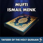 Tafseer of the Holy Quraan - Mufti Ismail Menk