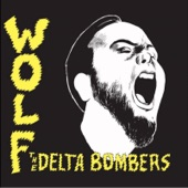 The Delta Bombers - The Wolf