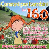 Canzoni per bambini: Pippi Calzelunghe - Le 160 più belle da collezionare, cantare, tv per feste e tradizionali