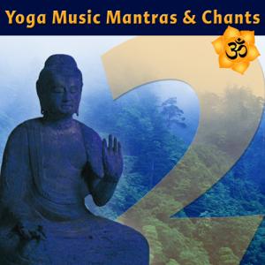 Various Artists - Yoga Music Mantras & Chants, Vol. 2 - Sanskrit Chants for Yoga Class