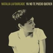 Natalia Lafourcade - Ya No Te Puedo Querer