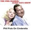 Phil Harris - Alice Faye Show: Phil Puts on Cinderella