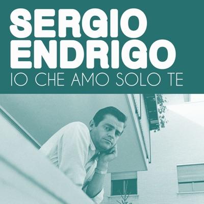 Io che amo solo te - Single - Sérgio Endrigo