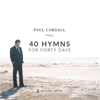 40 Hymns for Forty Days - Paul Cardall