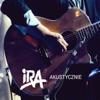 IRA Akustycznie (Live) - IRA