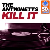 The Antwinetts - Kill It