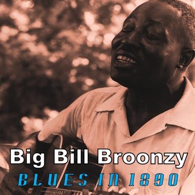 Blues in 1890 - Big Bill Broonzy