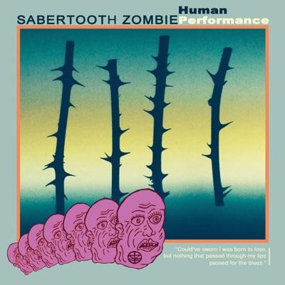 Human Performance IV - EP - Sabertooth Zombie