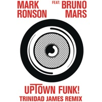 Uptown Funk (feat. Bruno Mars) [Trinidad James Remix] - Single Mp3 Download