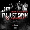 I'm Just Sayin' (feat. Nelly & Tiffany Foxx) [Remix] - Single, J.R.