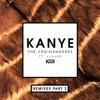 Kanye (Remixes Part 2) [feat. sirenXX] - Single