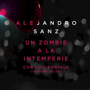 Un Zombie A La Intemperie (Versión Salsa) [feat. Luis Enrique] - Single Mp3 Download