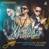 Noches de Fantasía (Remix) [feat. J Alvarez & Farruko] - Single