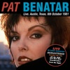 Live: Austin, Texas - 6th October 1981 (Live FM Radio Concert), Pat Benatar