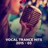 Vocal Trance Hits 2015-03