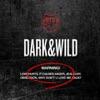 Dark&Wild