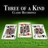 Three of a Kind - Classic Recordings, Joan Baez, Pete Seeger & Uncle Dave Macon