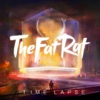 TheFatRat - Time Lapse