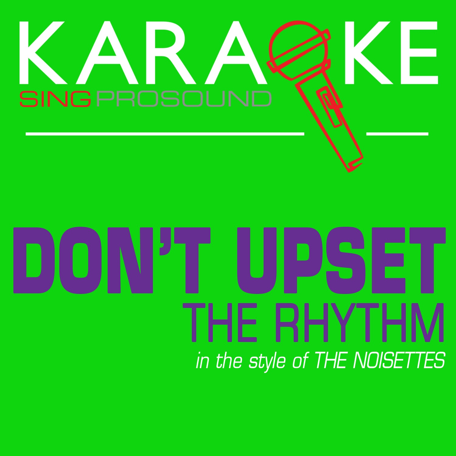 Don't Upset the Rhythm (Go Baby Go) [In the Style of Noisettes] [Karaoke with Background Vocal] - Single