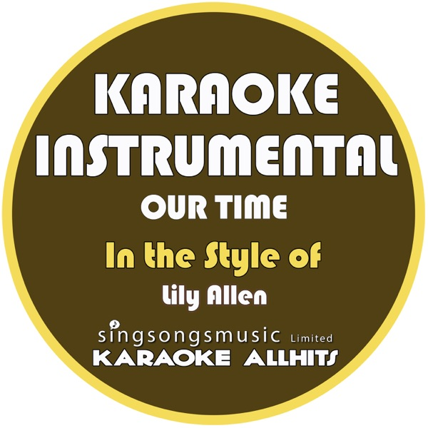 Our Time (In the Style of Lily Allen) [Karaoke Instrumental Version] - Single