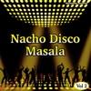 Nacho Disco Masala, Vol. 2